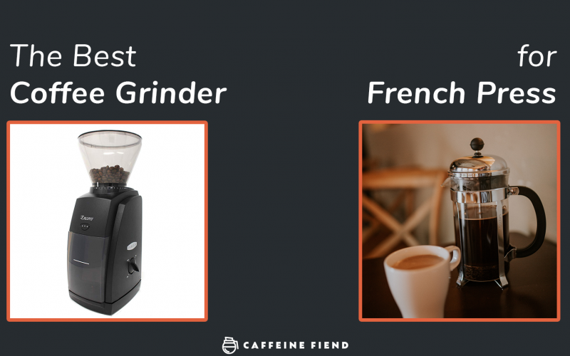 best coffee grinder for french press article