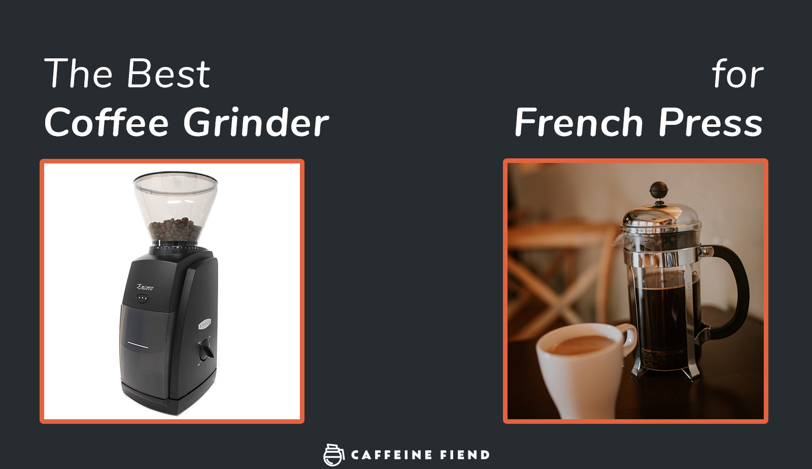 The Best Coffee Grinder for French Press Coffee (Side-By-Side)