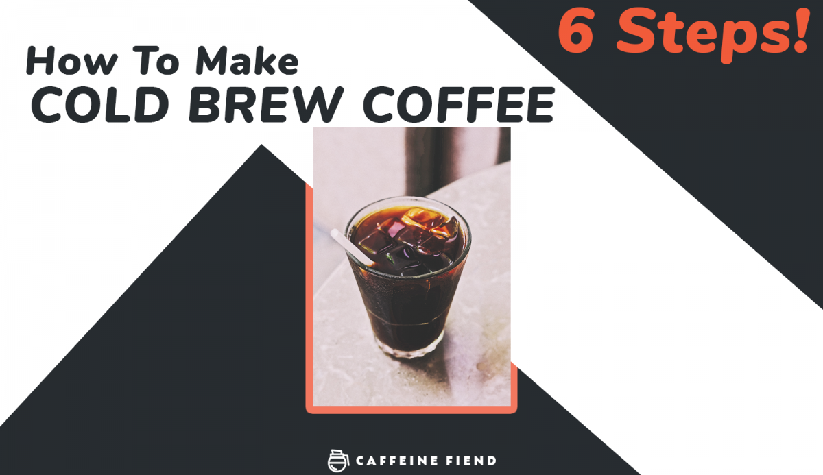 How to make Cold Brew Coffee in 6 steps