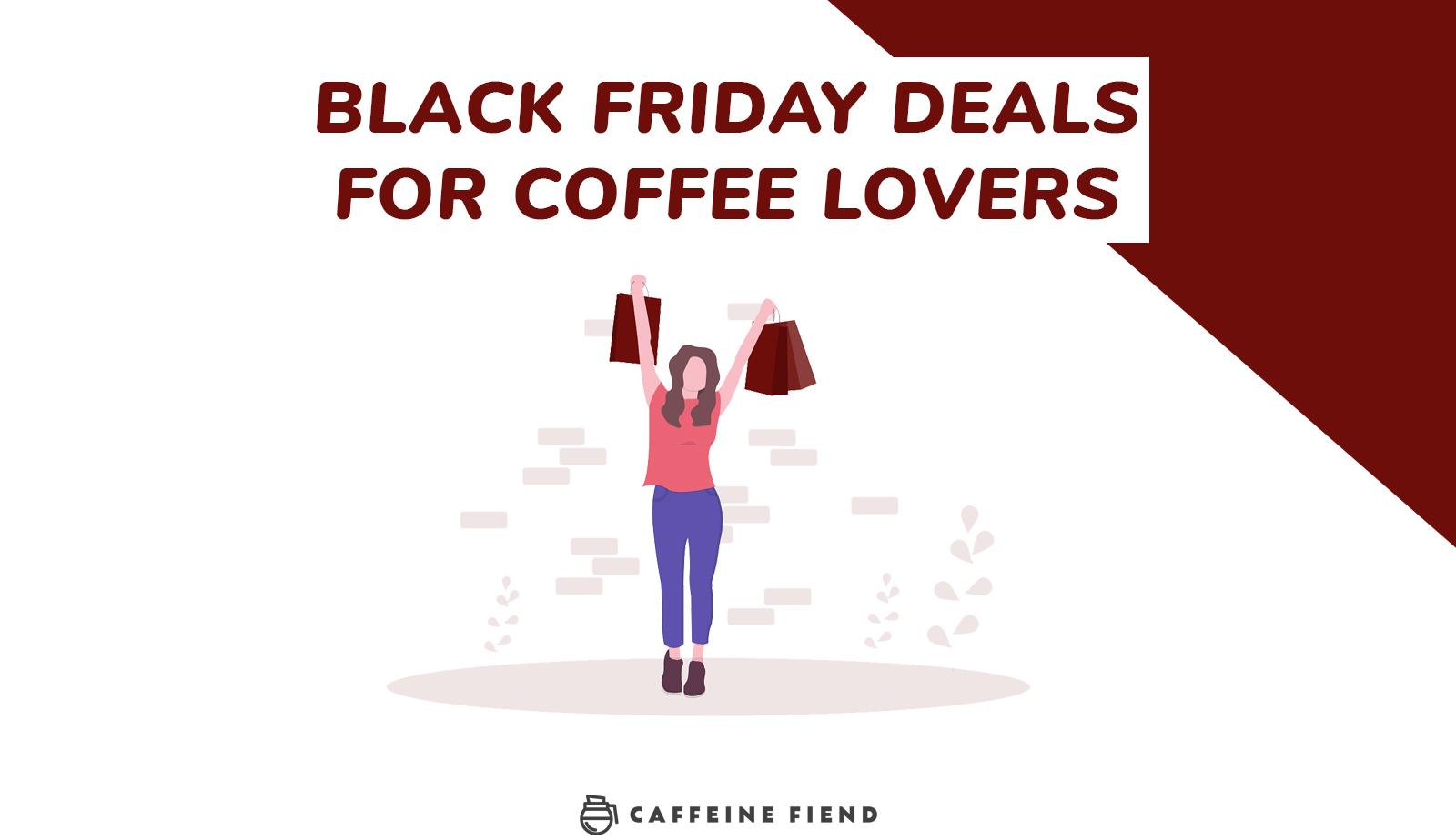 coffee black friday deals 2019 article on Caffeine Fiend