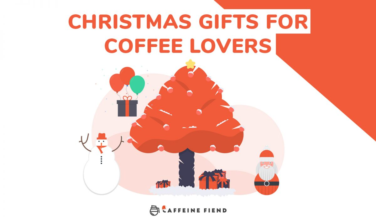 christmas gifts for coffee lovers article on Caffeine Fiend